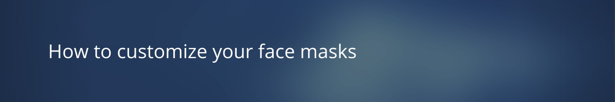 Runway Kit Ready Styles face masks customization ordering process title banner